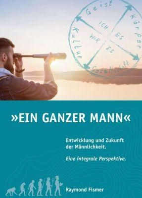 """""""Ein Ganzer Mann"""" von Raymond Fismer"""
