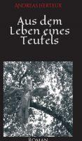 """""""Aus dem Leben eines Teufels"""" von Andreas Herteux"""