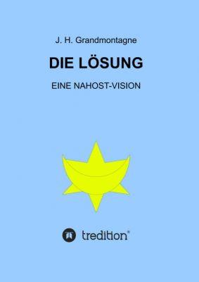 """""""Die Lösung"""" von  Jürgen Hofmann-Grandmontagne"""