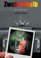 """""""Zweieinhalb"""" von  Berth Mann"""