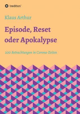 """""""Episode, Reset oder Apokalypse"""" von Klaus Arthur"""