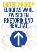 """""""Europas Wahl zwischen Rhetorik und Realität"""" von"""