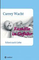 """""""Familie in Gefahr"""" von Carrey Wacht"""