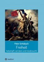 """""""Freiheit"""" von Peter Schlabach"""