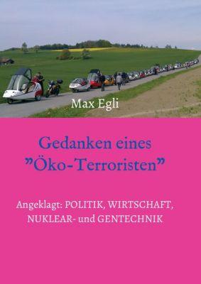 """""""Gedanken eines Öko-Terroristen"""" von Max Egli"""