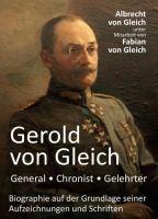 """""""Gerold von Gleich - General, Chronist, Gelehrter"""" von Albrecht von Gleich, unter Mitarbeit seines Sohnes Fabian von Gleich"""
