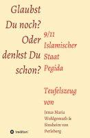 """""""Glaubst Du noch oder denkst Du schon?"""" von Sinsheim von Perleberg und Jesus Maria Wohlgemuth"""