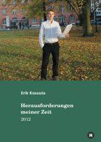 """""""Herausforderungen meiner Zeit"""" von Erik Koszuta"""