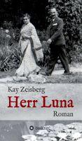 """""""Herr Luna"""" von Kay Zeisberg"""