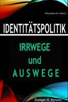 """""""Identitätspolitik: Irrwege und Auswege"""" von Rüdiger H. Rimpler"""