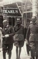 """""""Ikarus oder Die 500 Tage von Carnaro"""" von"""