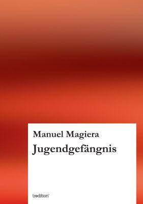 """""""Jugendgefängnis"""" von Manuel Magiera"""