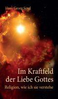 """""""Im Kraftfeld der Liebe Gottes"""" von Hans Georg Prof. Dr. Sergl"""