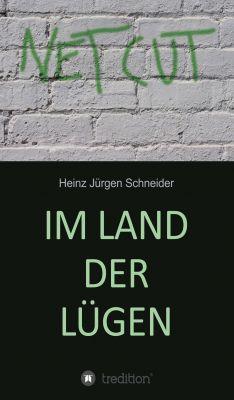 """""""Im Land der Lügen"""" von Heinz Jürgen Schneider"""