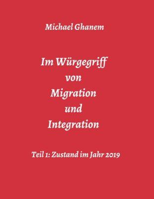 """""""Im Würgegriff von Migration und Integration"""" von Michael Ghanem"""