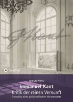 """Immanuel Kant, Kritik der reinen Vernunft"" von Bernd Waß"