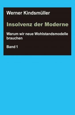 """Insolvenz der Moderne Band"" (2 Bände) von Werner Kindsmüller"