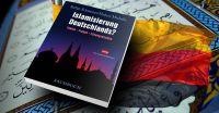 """Hubert Michelis und Stefan Schweizer: """"Islamisierung Deutschlands? - Fakten, Fragen, Lösungsansätze"""""""