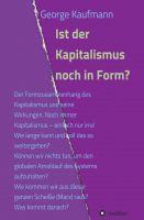 """""""Ist der Kapitalismus noch in Form?"""" von George Kaufmann"""