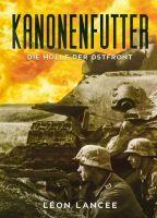 Kanonenfutter - Eine Erzählung aus der Hölle der Ostfront