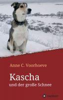"""""""Kascha und der große Schnee"""" von Anne C. Voorhoeve"""