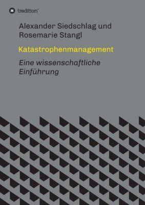 """""""Katastrophenmanagement"""" von Alexander Siedschlag und Rosemarie Stangl"""