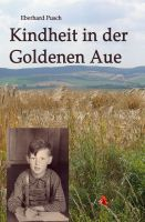 """""""Kindheit in der Goldenen Aue"""" von Eberhard Pusch"""