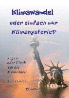 """""""Klimawandel oder einfach nur Klimahysterie?"""" von Karl Gaiser"""