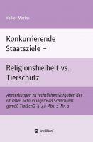 """""""Konkurrierende Staatsziele - Religionsfreiheit vs. Tierschutz"""" von Volker Mariak"""