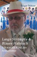 """""""Lange Strümpfe & Blaues Halstuch"""" von Edgar Stötzer"""