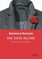 """""""Die tote Blume"""" von Reinhard Bartsch"""
