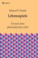 """Lebensspiele"" von Klaus D. Dr. Frank"