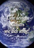 """""""Liebe deinen Nächsten wie dich selbst!"""" von Roland Reuss"""