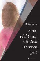 """""""Man sieht nur mit dem Herzen gut"""" von Melissa Kurth"""