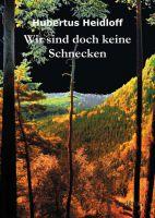 """""""Wir sind doch keine Schnecken"""" von Hubertus Heidloff"""