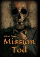 Mission Tod - Einblicke in wahre Kriminalfälle