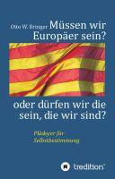 """""""Müssen wir Europäer sein  oder dürfen wir die sein, die wir sind?"""" von"""