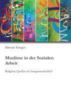 """""""Muslime in der Sozialen Arbeit"""" von Simone Krüger"""