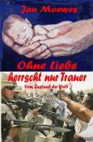 """""""Ohne Liebe herrscht nur Trauer"""" von Jan Moewes"""