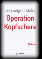 """""""Operation Kopfschere"""" von Jens Holger Fidelak"""