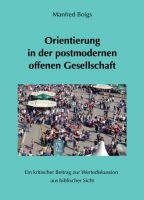 """""""Orientierung in der postmodernen offenen Gesellschaft"""" von Manfred Boigs"""