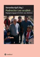 """Padrecito Leo erzählt ..."" von Veronika Kyll (Hg.)"