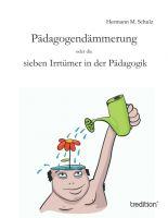 """""""Pädagogendämmerung """" von Hermann M. Schulz"""