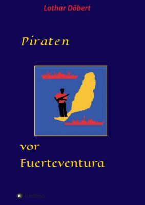 """""""Piraten vor Fuerteventura"""" von Lothar Döbert"""