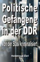 """""""Politische Gefangene in der DDR"""" von Heidetraud Zierl"""