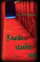 """""""Rache stirbt nie"""" von Nicole Pfeiffer"""