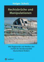 """""""Rechtsbrüche und Manipulationen"""" von Holger Schulz"""