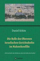 """""""Die Rolle des Obersten Israelischen Gerichtshofes im Nahostkonflikt"""" von Daniel Schön"""