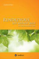 """""""Rendezvous mit meiner Seele"""" von Friedlinde Eichhorn"""