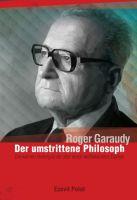 """""""Roger Garaudy - Der umstrittene Philosoph"""" von Roger Garaudy, Ecevit Polat"""